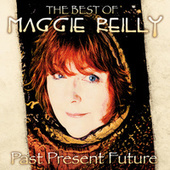 Past Present Future: The Best Of de Maggie Reilly