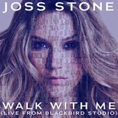 Walk With Me (Live from Blackbird Studio) de Joss Stone