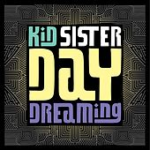 Daydreaming de Kid Sister