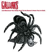 Just Because You Sleep Next To Me, Doesn't Mean You're Safe (- 1 track DMD) by Gallows