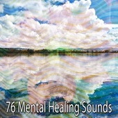 76 Mental Healing Sounds von Massage Therapy Music