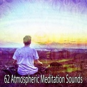 62 Atmospheric Meditation Sounds von Entspannungsmusik