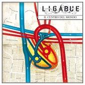 Il centro del mondo by Ligabue