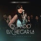Quando Eu Chegar Lá (Playback) de Fernanda Brum
