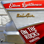 On the Rocks (Remastered) by Edison Lighthouse