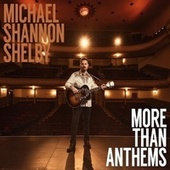 More Than Anthems by Michael Shannon Shelby