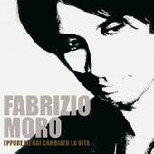 Eppure mi hai cambiato la vita di Fabrizio Moro