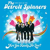 Are You Ready For Love? - The Very Best Of The Detroit Spinners by The Spinners