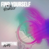 Find Yourself (F*ck Yourself) by Andy Macintyre