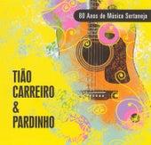 80 Anos de Música Sertaneja de Tião Carreiro e Pardinho