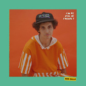 CAN WE STILL BE FRIENDS? by Ron Gallo