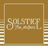 Solstice (Edit) von The Antlers