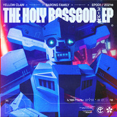 The Holy Bassgod EP de Yellow Claw