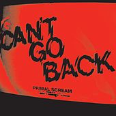 Can't Go Back by Primal Scream