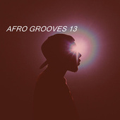 AFRO GROOVES 13 by Various Artists