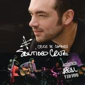 Cruce de caminos: Acústico, real y en vivo de Santiago Cruz