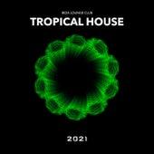 Tropical House by Ibiza Lounge Club