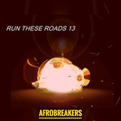 RUN THESE ROADS 13 by Various Artists