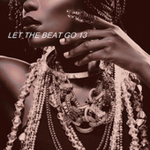 LET THE BEAT GO 13 by Various Artists