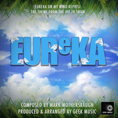 Eureka On My Mind Reprise (From