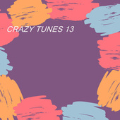 CRAZY TUNES 13 by Various Artists