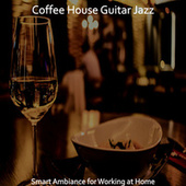 Smart Ambiance for Working at Home by Coffee House Guitar Jazz