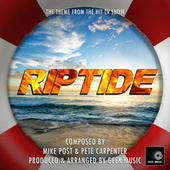 Riptide Main Theme (From