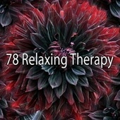 78 Relaxing Therapy by Calming Sounds