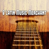 8 Latin Music Merchant by Instrumental