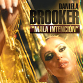 Mala Intención by Daniela Brooker