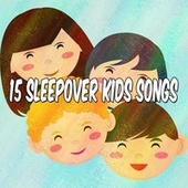 15 Sleepover Kids Songs by Canciones Infantiles