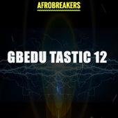 GBEDU TASTIC 12 by Various Artists