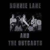 Ronnie Lane & The Outcasts by Ronnie Lane