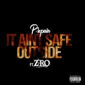 It Ain't Safe Outside (feat. Z-Ro) by Propain