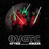 OVGTC (Star Wars remix) de 47Ter