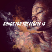SONGS FOR THE PEOPLE 13 by Various Artists