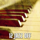 12 Jazz Off by Peaceful Piano