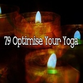 79 Optimise Your Yoga de Musica Relajante