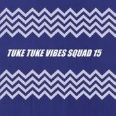 TUKE TUKE VIBES SQUAD 15 von Various Artists