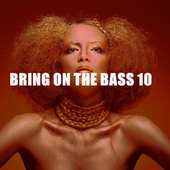 BRING ON THE BASS 10 von Various Artists