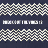 CHECK OUT THE VIBES 12 by Various Artists