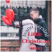 Little Christmas Song by Ivano Bersini