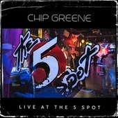 Live at the 5 Spot de Chip Greene