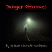 Danger Grooves (Production Music) von Jochen Schmidt-Hambrock