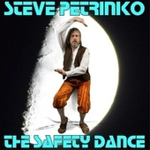The Safety Dance by Steve Petrinko