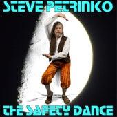 The Safety Dance de Steve Petrinko