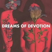 Dreams of Devotion by R.I.O.T.