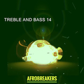 TREBLE AND BASS 14 by Various Artists