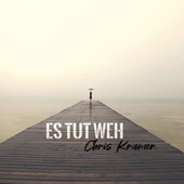 Es tut weh (Remastered) de Chris Kramer