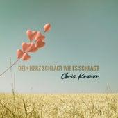 Dein Herz schlägt wie es schlägt (Remastered) by Chris Kramer